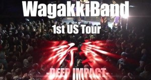 "WagakkiBand First US Tour ""DEEP IMPACT"" Musical Journey Like No Other"