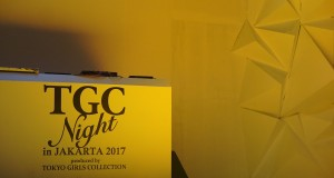 TGC Night in Jakarta 2017 produced by Tokyo Girls Collection