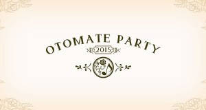 [PREVIEW] OTOMATE PARTY 2015