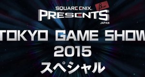 [TGS2015] SQUARE ENIX – Featured Games Line Up and Stage Events