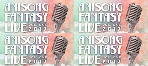 First Anisong Fantasy Live to showcase in Hong Kong and Singapore in March 2017!